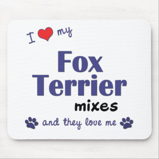 I Love My Fox Terrier Mixes (Multiple Dogs) Mouse Pad