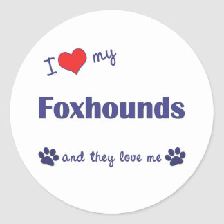 I Love My Foxhounds (Multiple Dogs) Classic Round Sticker