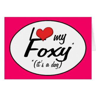 I Love My Foxy (It's a Dog) Card