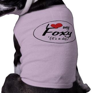 I Love My Foxy (It's a Dog) Shirt