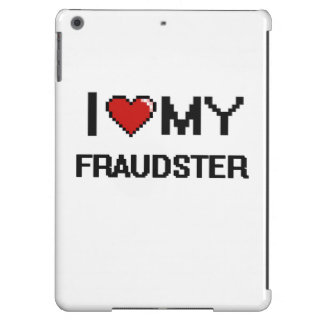 I love my Fraudster Cover For iPad Air