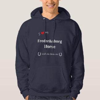 I Love My Frederiksborg Horse (Female Horse) Hoodie