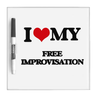 I Love My FREE IMPROVISATION Dry-Erase Boards