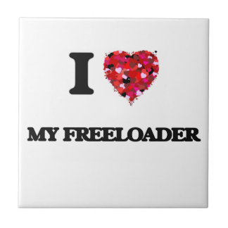 I Love My Freeloader Small Square Tile