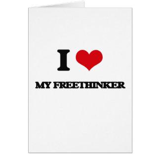 I Love My Freethinker Greeting Card