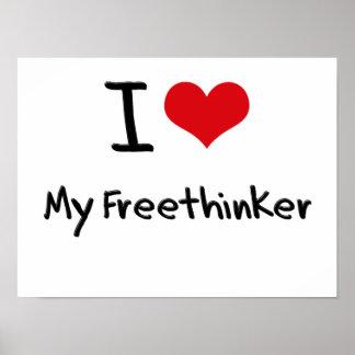 I Love My Freethinker Poster