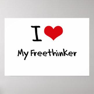 I Love My Freethinker Posters