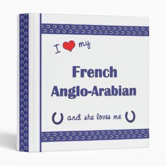 I Love My French Anglo-Arabian (Female Horse) Binder