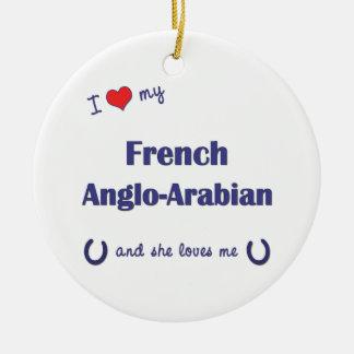 I Love My French Anglo-Arabian (Female Horse) Ornament