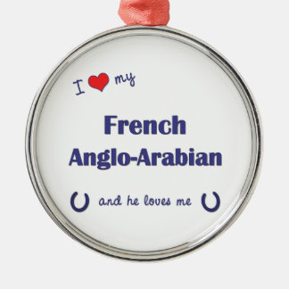 I Love My French Anglo-Arabian (Male Horse) Christmas Ornament
