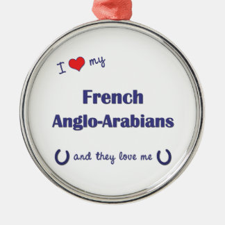 I Love My French Anglo-Arabians (Multiple Horses) Christmas Ornaments