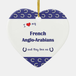 I Love My French Anglo-Arabians (Multiple Horses) Christmas Ornament