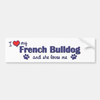 I Love My French Bulldog (Female Dog) Car Bumper Sticker