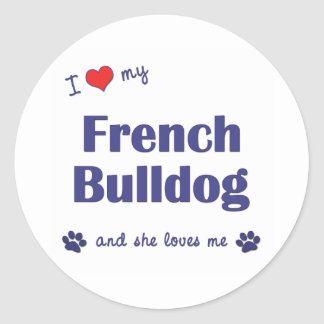 I Love My French Bulldog (Female Dog) Classic Round Sticker
