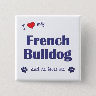 I Love My French Bulldog (Male Dog) Button