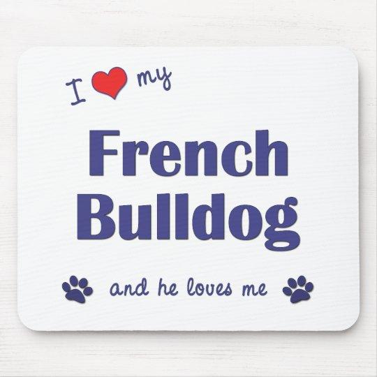 I Love My French Bulldog (Male Dog) Mouse Pad