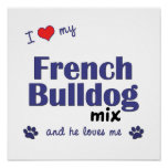 I Love My French Bulldog Mix (Male Dog) Poster