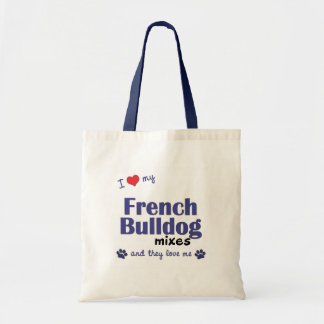I Love My French Bulldog Mixes (Multiple Dogs) Tote Bag