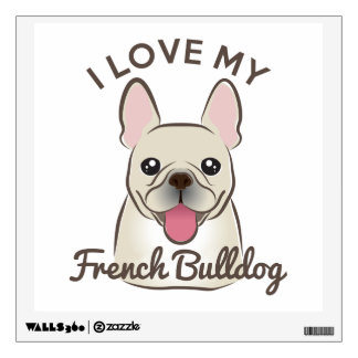 """I Love My French Bulldog"" Wall Decal"