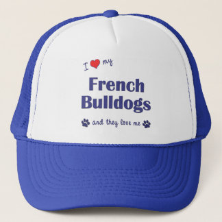 I Love My French Bulldogs (Multiple Dogs) Trucker Hat
