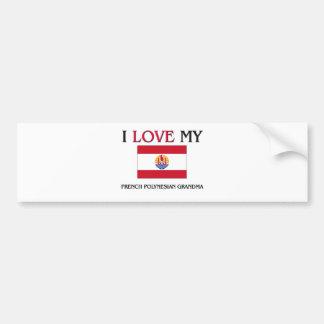 I Love My French Polynesian Grandma Bumper Sticker