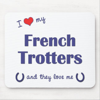 I Love My French Trotters (Multiple Horses) Mouse Pad
