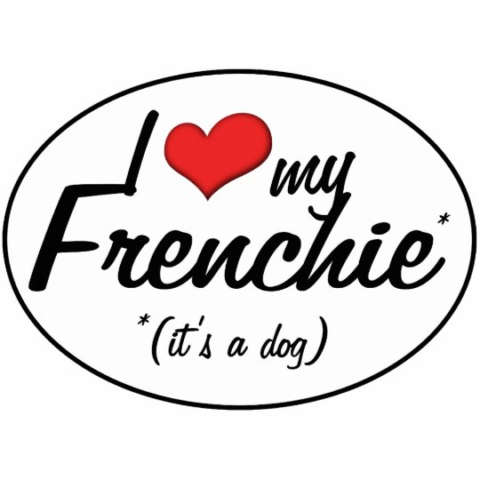 I Love My Frenchie (It's a Dog) Statuette