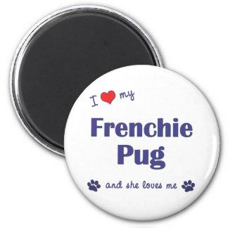 I Love My Frenchie Pug (Female Dog) Magnet