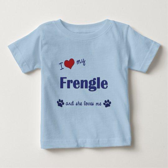 I Love My Frengle (Female Dog) Baby T-Shirt