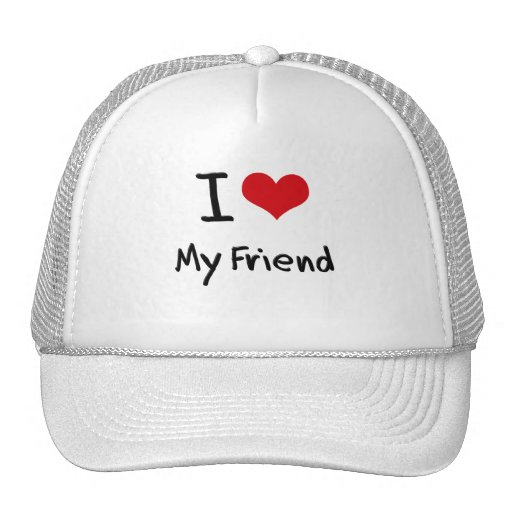 I Love My Friend Trucker Hat