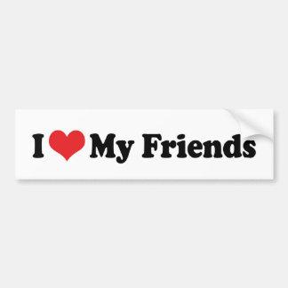 I Love My Friends Bumper Sticker