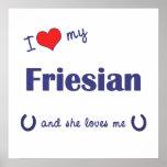 I Love My Friesian (Female Horse) Posters
