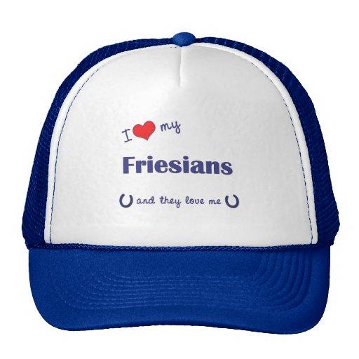 I Love My Friesians (Multiple Horses) Trucker Hats