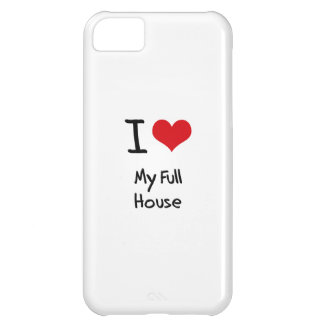 I Love My Full House Cover For iPhone 5C