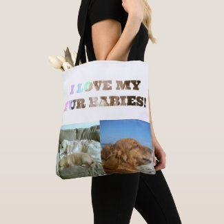 I Love My Fur Babies Tote Bag