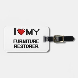 I love my Furniture Restorer Travel Bag Tag