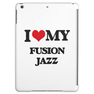 I Love My FUSION JAZZ Cover For iPad Air