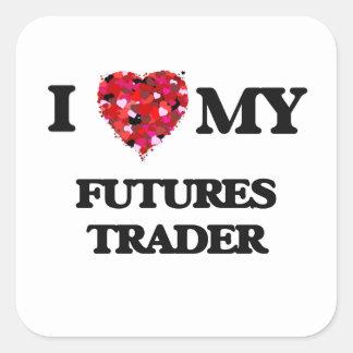 I love my Futures Trader Square Sticker