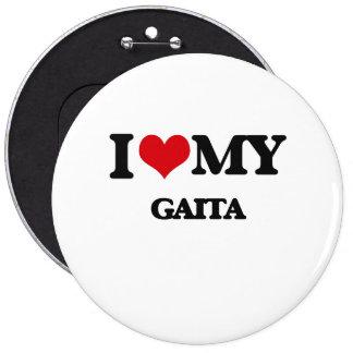 I Love My GAITA 6 Inch Round Button