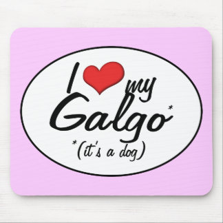 I Love My Galgo (It's a Dog) Mousepads