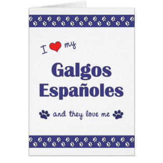 I Love My Galgos Espanoles (Multiple Dogs) Card