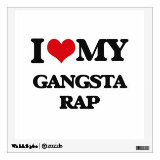 I Love My GANGSTA RAP Room Graphics