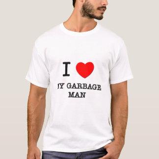 I Love My Garbage Man T-Shirt