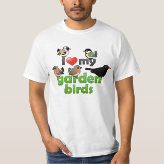 I Love My Garden Birds T-Shirt