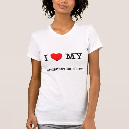 I Love My GASTROENTEROLOGIST T-Shirt