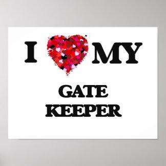 I love my Gate Keeper Poster
