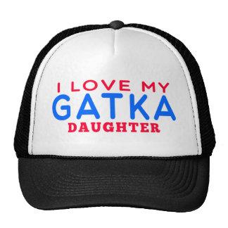 I Love My Gatka Daughter Trucker Hats