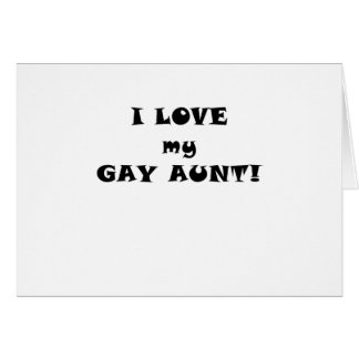 I Love my Gay Aunt Card