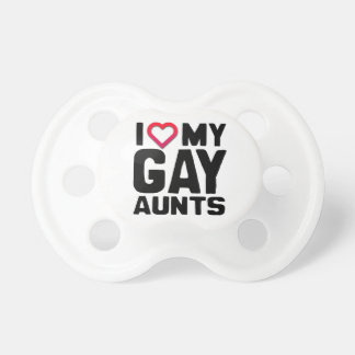 I LOVE MY GAY AUNTS PACIFIER