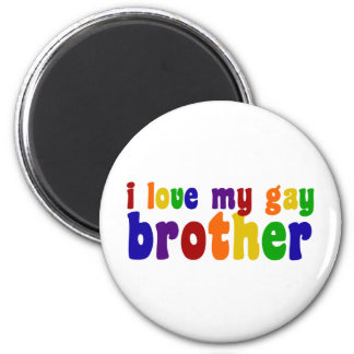 I Love My Gay Brother 2 Inch Round Magnet